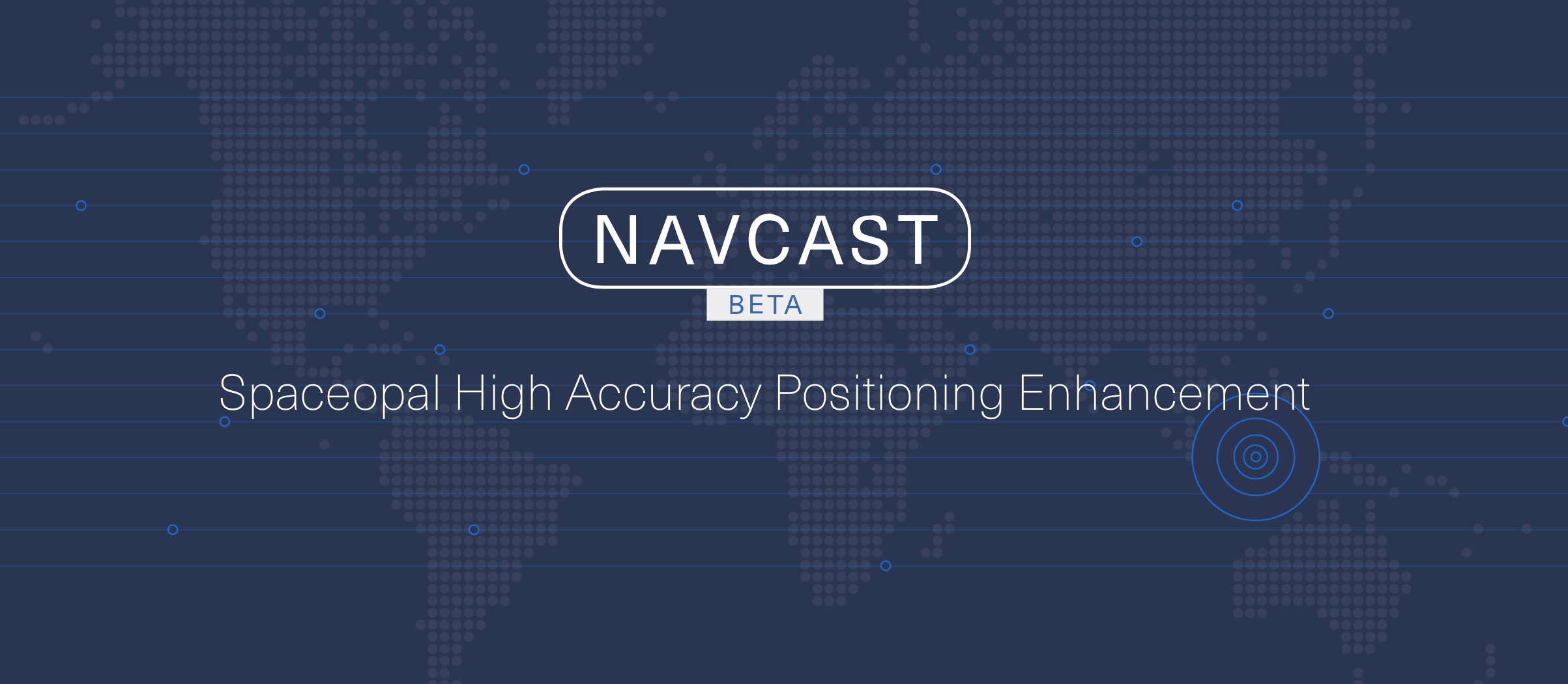 Spaceopal Launches NAVCAST Precise Point Positioning Service